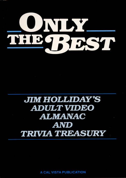 Jim Holliday�s Adult Video Almanac and Trivia Treasury