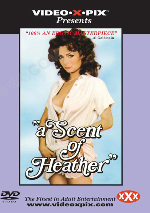 Classic porn movie Scent Of Heather, A